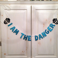 Breaking Bad Banner -- Heisenberg / I am The Danger Glitter Banner / Photo Prop