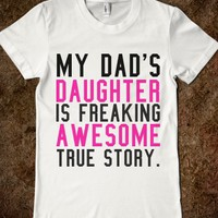 MY DAD'S DAUGHTER IS FREAKING AWESOME TRUE STORY FITTED TEE (PINK BLACK)