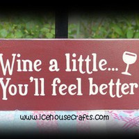 Wine A Little Youll Feel Better Sign | icehousecrafts - Folk Art & Primitives on ArtFire