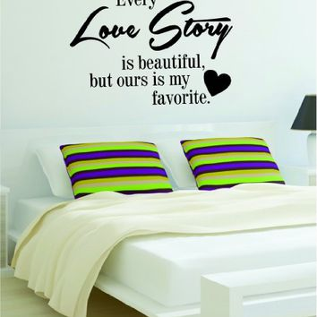 Every Love Story Is Beautiful Quote Decal Sticker Wall Vinyl Art Girl Boy Teen Baby