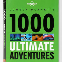 Lonely Planet 1000 Ultimate Adventures - Urban Outfitters
