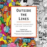 Outside the Lines: An Artists' Coloring Book for Giant Imaginations Paperback