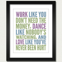 Inspirational Quotes / Work Like You Don&#x27;t Need by happylandings