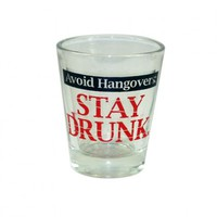 """Avoid Hangerovers STAY DRUNK."" Logo Shot Glass Your favorite online gift shop!"