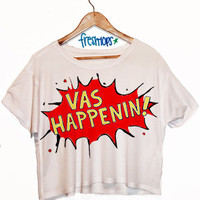 Vas Happenin Top