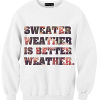 Sweater Weather is Better Weather Sweatshirt | Yotta Kilo
