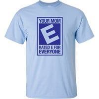 your mom rated e for everyone funny burn mother video game nerd slut Printed graphic T-Shirt Tee Shirt Mens Ladies Womens Youth Kids ML-039B