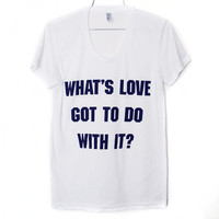 What's Love T-Shirt (Select Size)