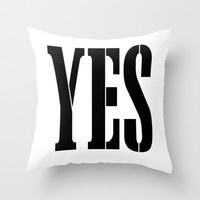 YES Throw Pillow by RQ Designs (Retro Quotes)