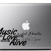 "Miley Cyrus Laptop Decal Inspirational Quote ""Music is what I breathe, What I love to do. It keeps me alive"" 7 x 2.7 inches"
