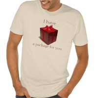 I Have A Package For You... Tee Shirt