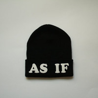 Veterans day SALE- Black Beanie with words, Black As If beanie, grunge beanie, slouch beanie, beanie with letters, AS IF, clueless beanie