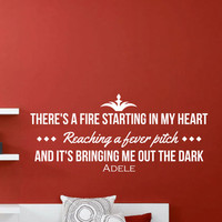 "Adele Inspirational Wall Decal Quote ""There's a fire starting in my heart, reaching a fever pitch, and it's bringing me out the dark"" 38x17"""