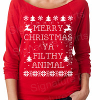 Merry Christmas Ya Filthy Animal- Ugly Christmas Sweater - off the shoulder shirt tshirt t shirt - funny womens Christmas gift raglan tee