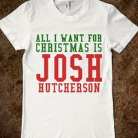 ALL I WANT FOR CHRISTMAS IS JOSH