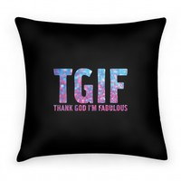 TGIF Thank God Im Fabulous Pillow