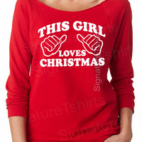 This Girl Loves Christmas - off the shoulder shirt womens pullover Raglan Wideneck Terry raw Edge 3/4 sleeve teens Christmas gift tshirt t
