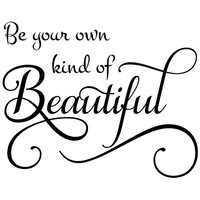 Be your own kind of beautiful with flourish wall decal quote sticker