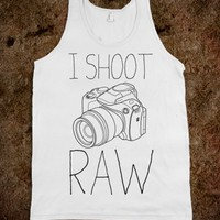 I SHOOT RAW