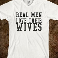 REAL MEN LOVE THEIR WIVES