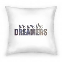 We Are The Dreamers Pillow