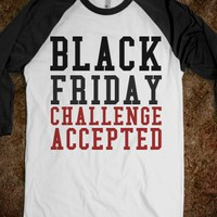 BLACK FRIDAY CHALLENGE ACCEPTED