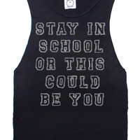 Stay In School Tee (Sleeveless) - Too Ugly For L.A.