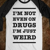 I'm Just Weird-Unisex White/Black T-Shirt