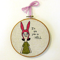 WINTER SALE 15% off | Bob's Burgers | Tina, Louise or Gene Belcher Quote | Custom Order | 6 or 8 Inch Hoop Art | Fandom Home Decor