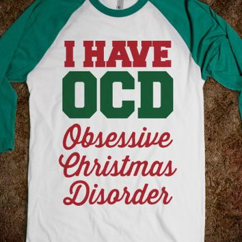 I Have OCD-Unisex White/Evergreen T-Shirt