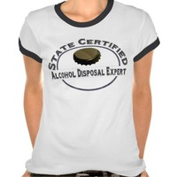 Alcohol Disposal Expert Shirts