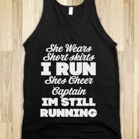 She Wears Short Skirts, I Run, Shes Cheer Captain, Im Still Running (Black Tank)