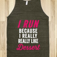 I Run Because I Really Really Like Dessert (Dark Tank)