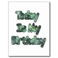 Lovely Today Is my Birthday Hakuna Matata.png Post Cards