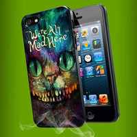 Cheshire Cat Alice in Wonderland we're all mad here Colorful for iPhone 4, iPhone 4s, iPhone 5, Samsung Galaxy S3, Samsung Galaxy S4 Case