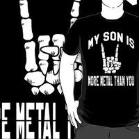 My son is more metal than you