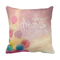 Make your dreams come true pillow