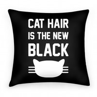Cat Hair Is The New Black (pillow)