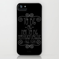 To Be or Not to Be Motherfucker  iPhone & iPod Case by Sara Eshak