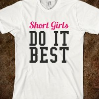SHORT GIRLS DO IT BEST T-SHIRT (315)