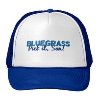 Bluegrass: Pick it, Son! Trucker Hats