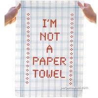 I'M NOT A PAPER TOWEL DISH TOWEL