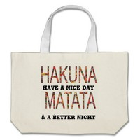 Custom Bag Hakuna Matata Nice Day Better Night
