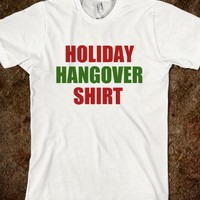 HOLIDAY HANGOVER SHIRT