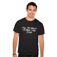 Tell The Bully To ComeTalk To Me t-shirt