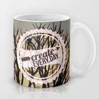 Create every day Mug by Louise Machado