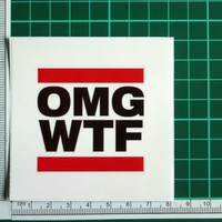 OMG WTF Funny Internet Slang Sticker Decal Urban Hip Hop Dance Gag Run DMC Lmao Lol