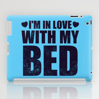 I'm In Love With My Bed iPad Case by LookHUMAN