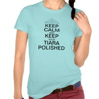 KCCO shirt, Keep Calm & Keep your Tiara Polished