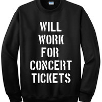 Will Work For Concert Tickets Crewneck